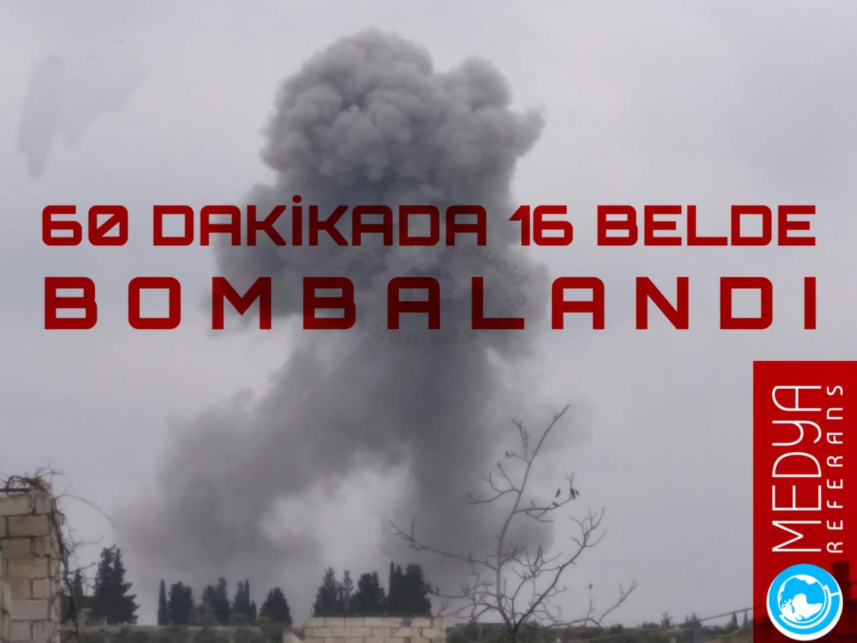 60 DAKİKADA 16 BELDE BOMBALANDI
