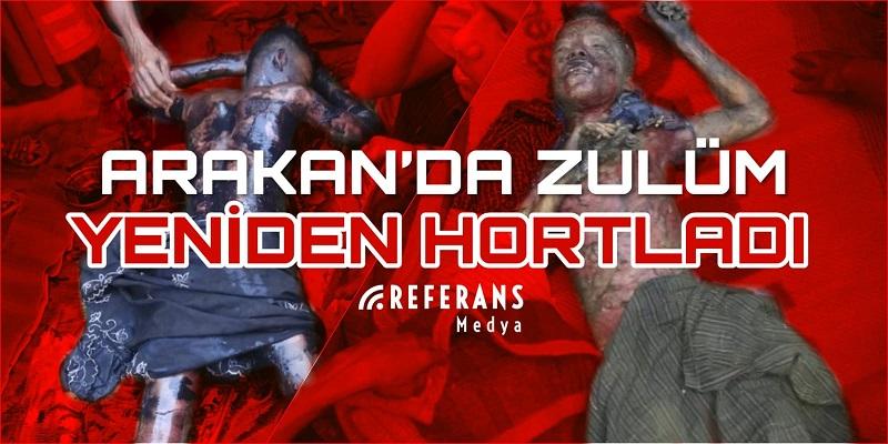 Arakan'da zulüm yeniden hortladı