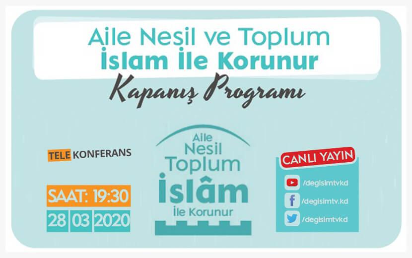 Aile nesil ve toplum islam ile korunur