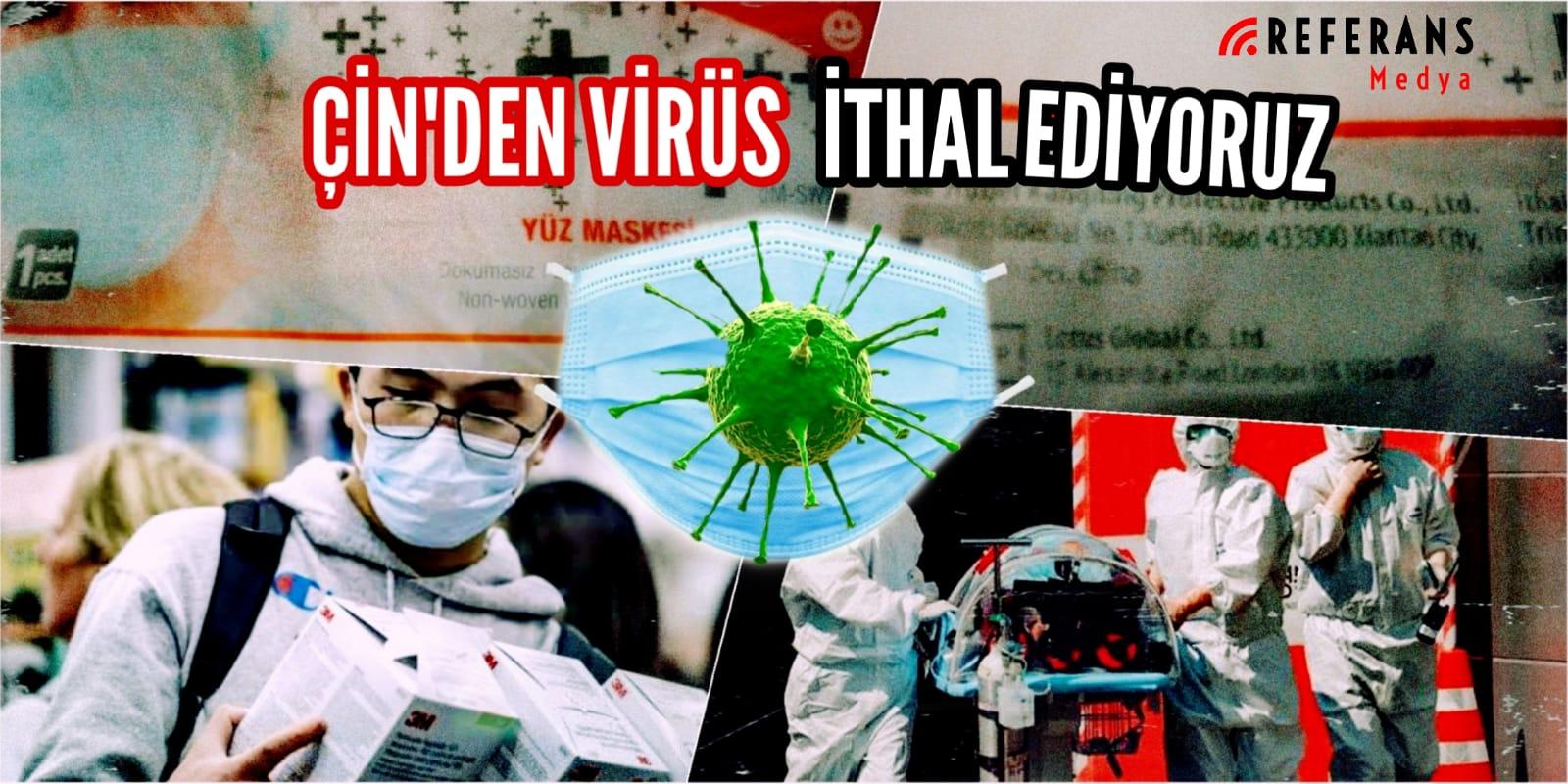 Çin'den virüs ithal ediyoruz