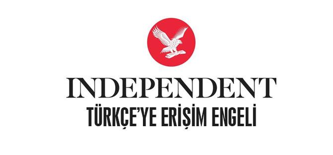 İndependent Türkçe'ye erişim engeli