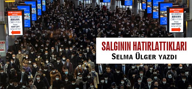 Salgının Hatırlattıkları (Selma ÜLGER yazdı..)