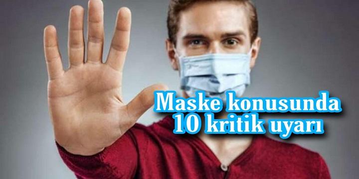 Maske konusunda 10 kritik uyarı