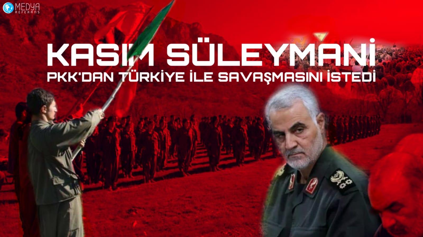Kasım Süleymani PKK'dan Türkiye İle Savaşmasını İstedi