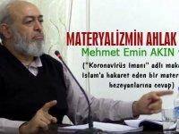 Materyalizmin ahlak dışılığı (Mehmet Emin AKIN yazdı)